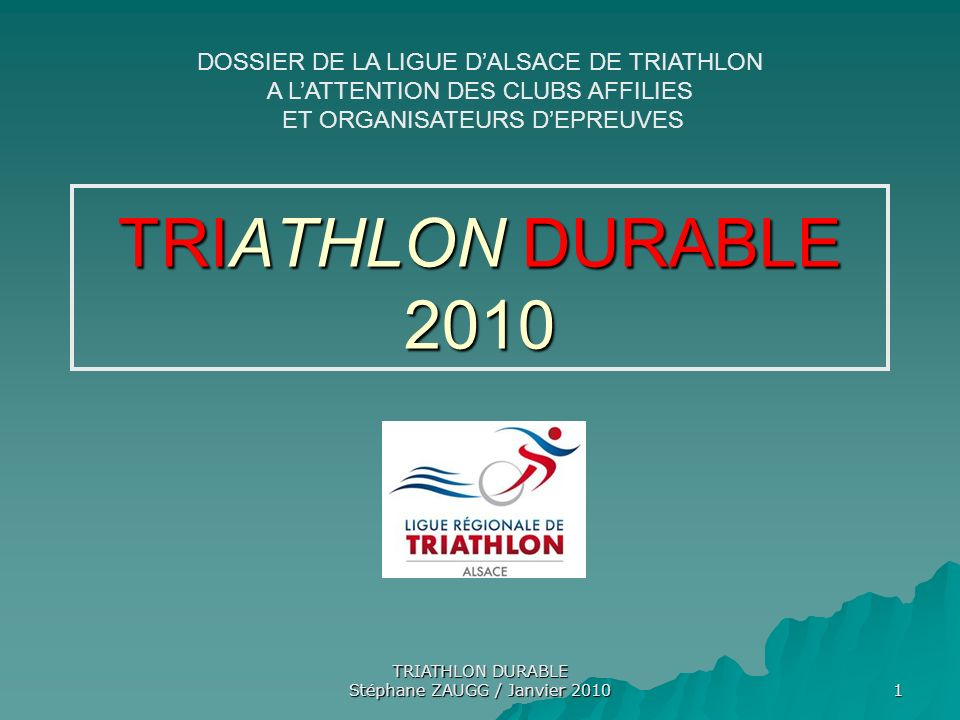 TRIATHLON DURABLE 2010 DOSSIER DE LA LIGUE D'ALSACE DE TRIATHLON