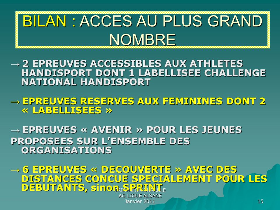 BILAN : ACCES AU PLUS GRAND NOMBRE