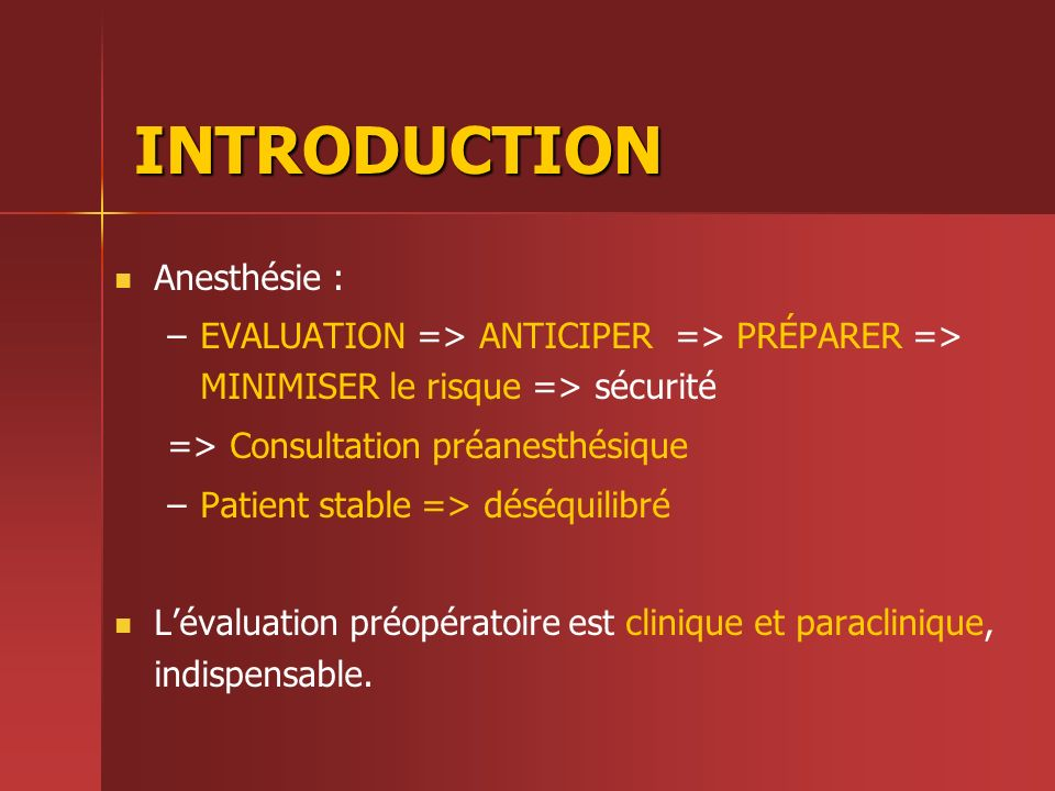 INTRODUCTION Anesthésie :