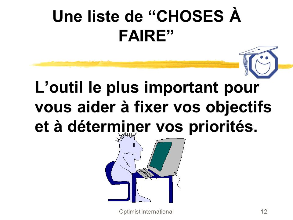 Une liste de CHOSES À FAIRE