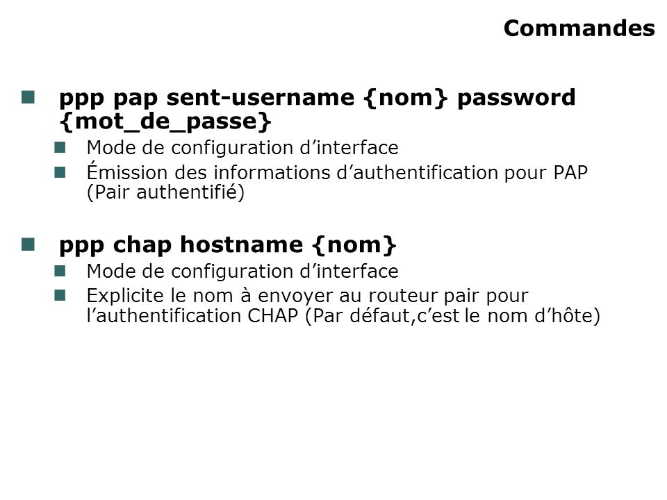 ppp pap sent-username {nom} password {mot_de_passe}
