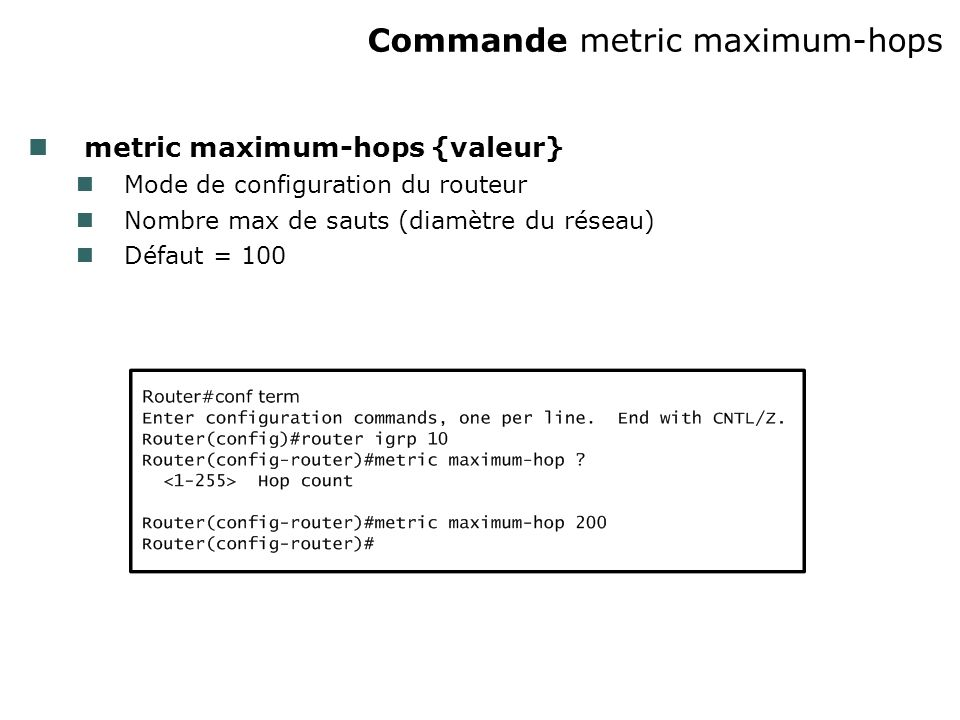 Commande metric maximum-hops