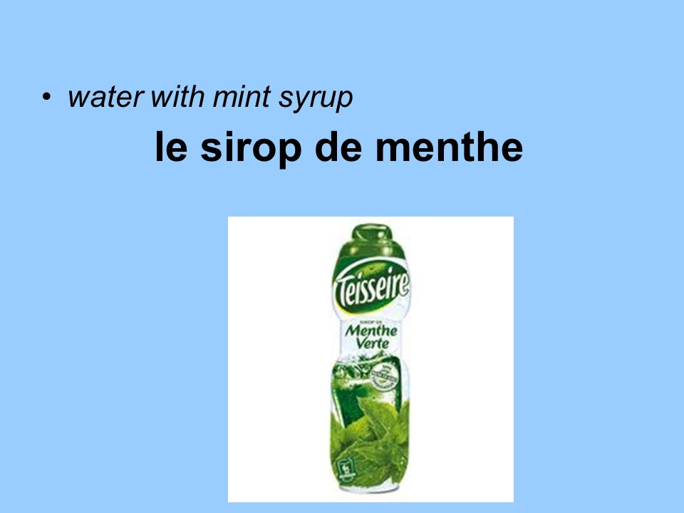 water with mint syrup le sirop de menthe