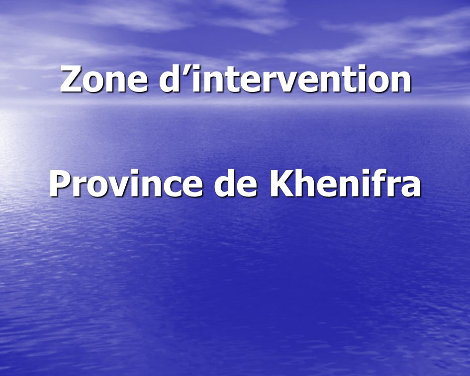 Zone d'intervention Province de Khenifra