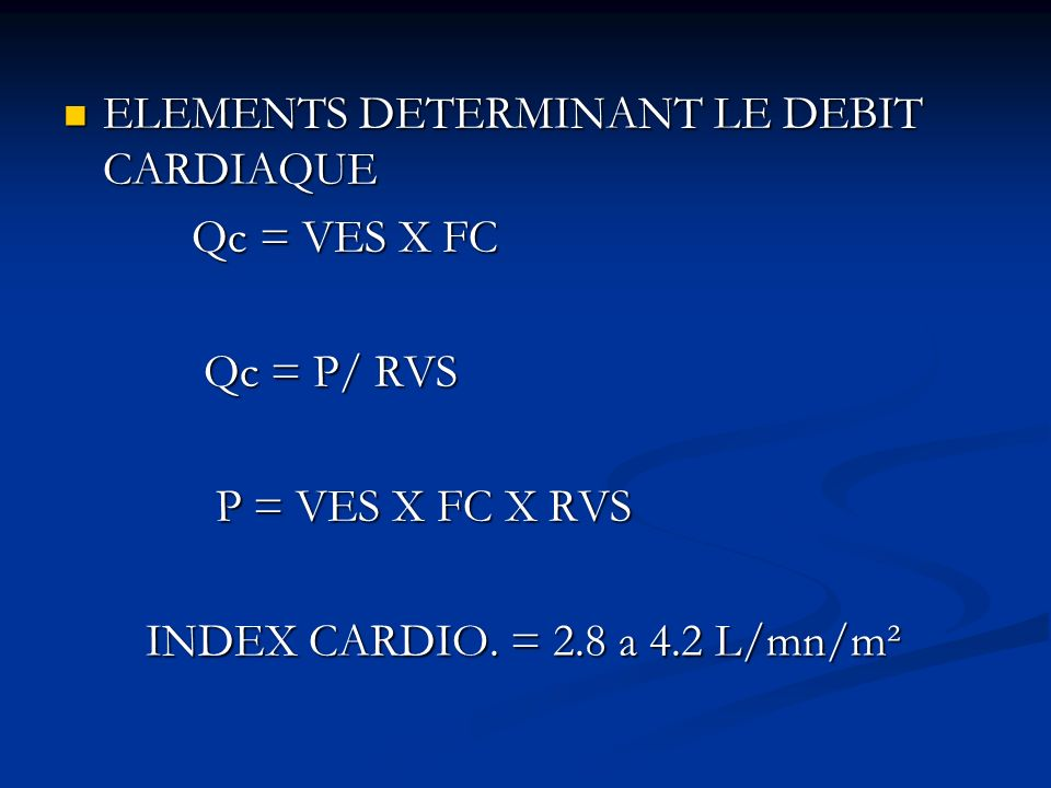 ELEMENTS DETERMINANT LE DEBIT CARDIAQUE