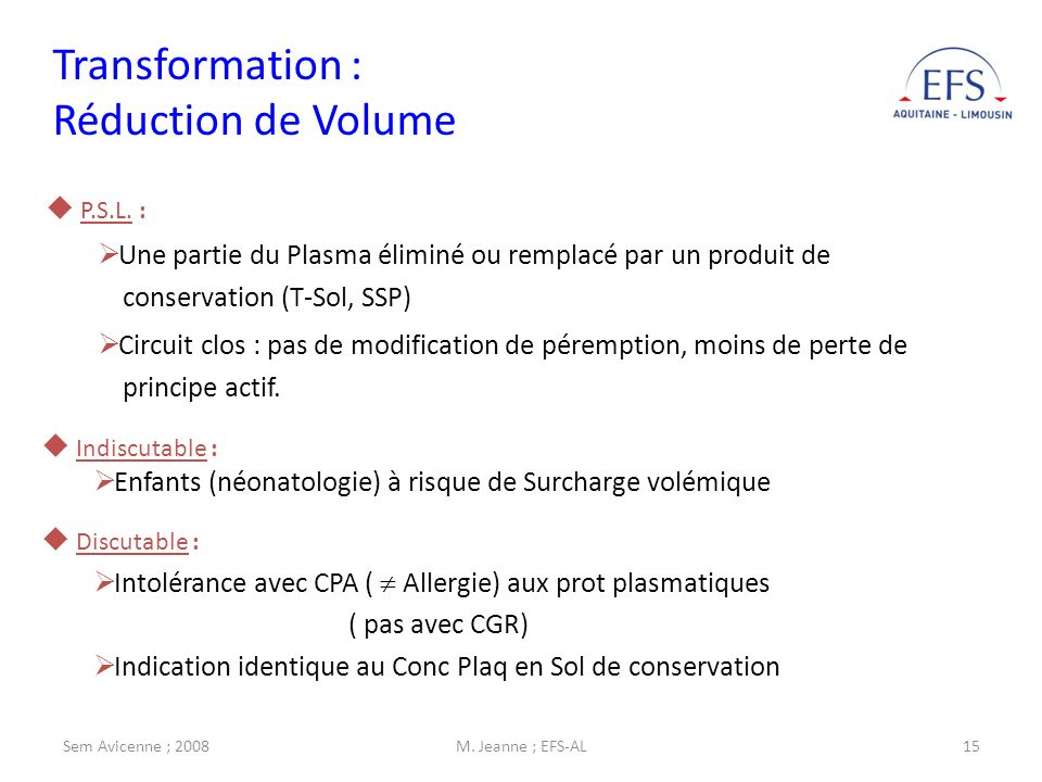 Transformation : Réduction de Volume P.S.L. :
