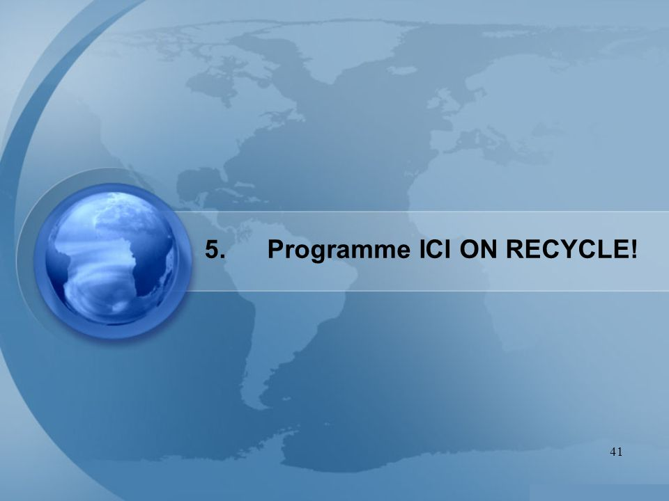 5. Programme ICI ON RECYCLE!