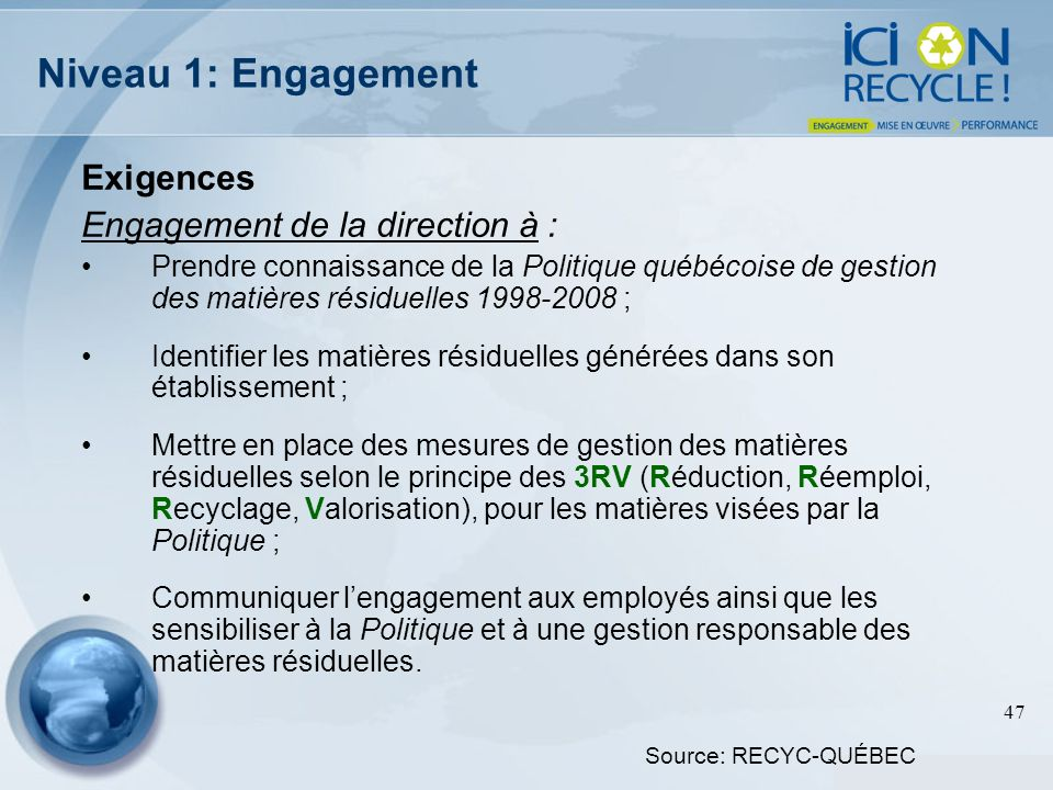 Niveau 1: Engagement Exigences Engagement de la direction à :