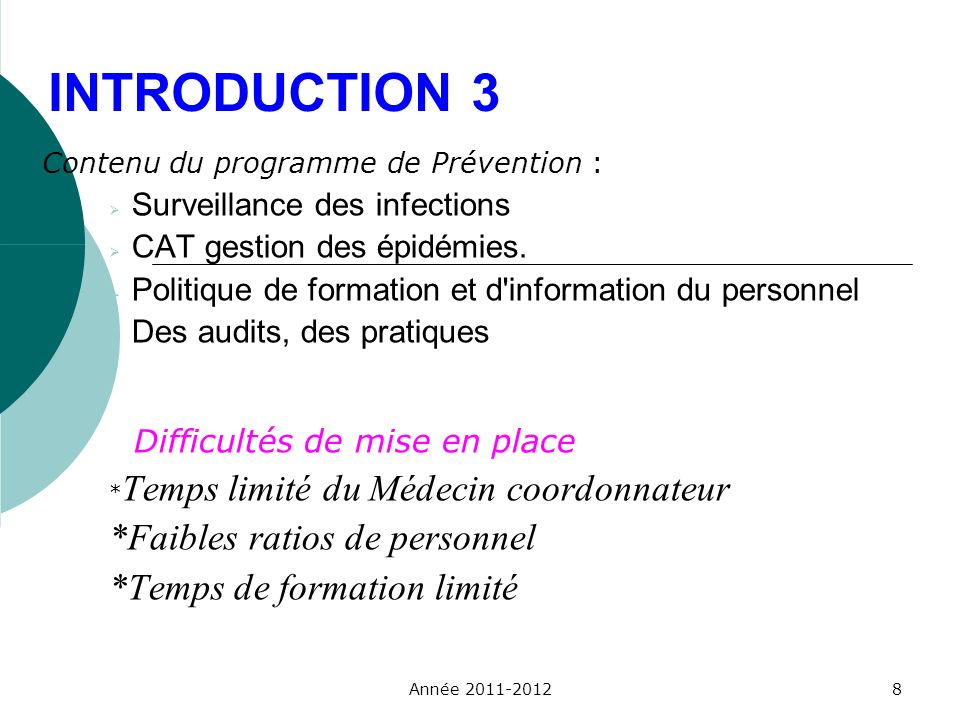 INTRODUCTION 3 *Faibles ratios de personnel *Temps de formation limité