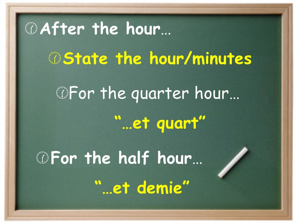 State the hour/minutes