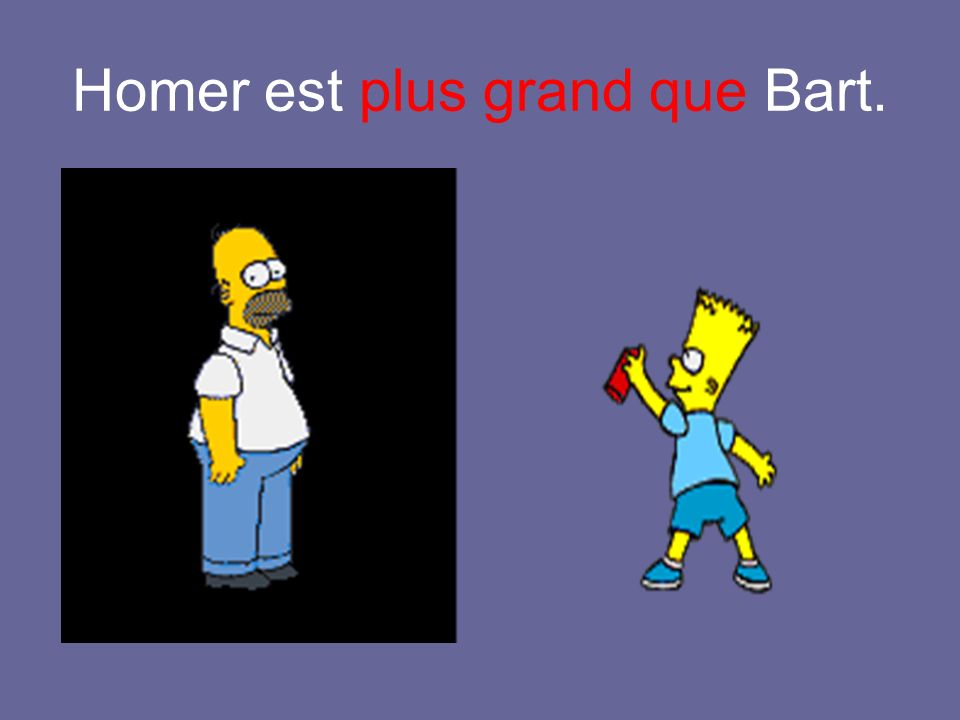 Homer est plus grand que Bart.
