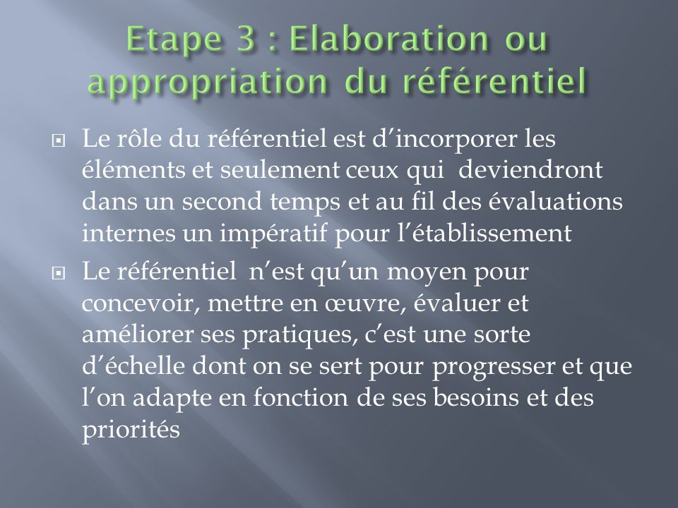 Etape 3 : Elaboration ou appropriation du référentiel