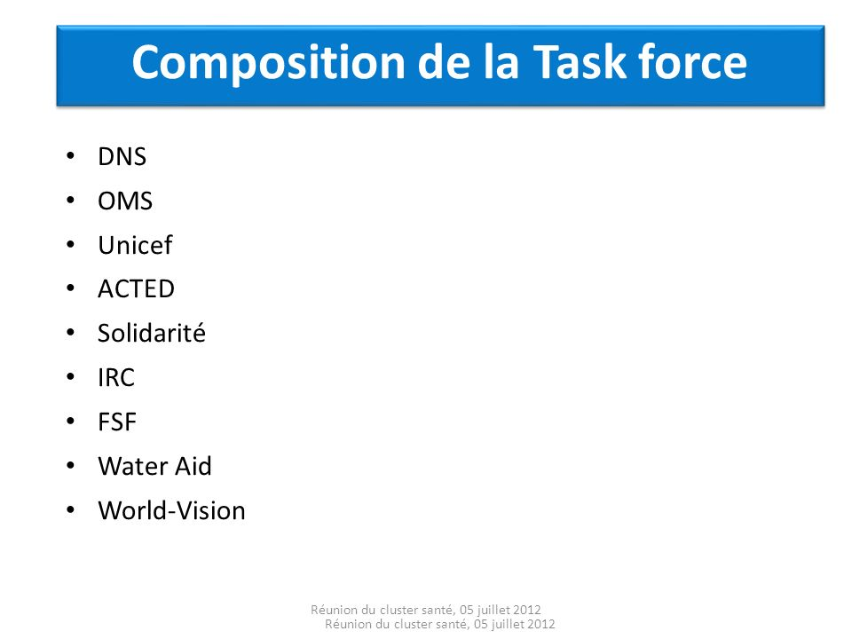 Composition de la Task force