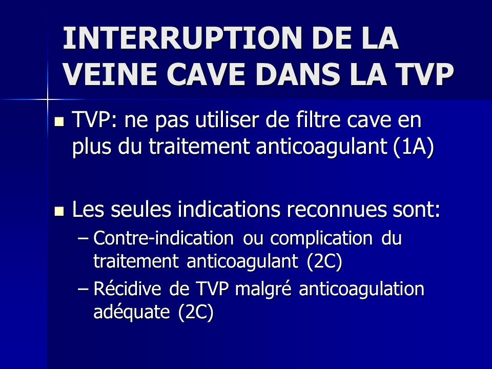 INTERRUPTION DE LA VEINE CAVE DANS LA TVP