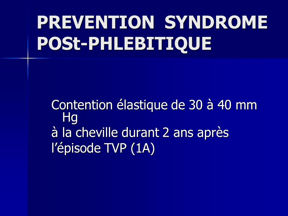PREVENTION SYNDROME POSt-PHLEBITIQUE