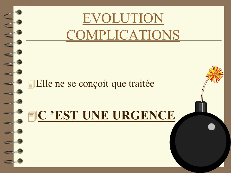 EVOLUTION COMPLICATIONS