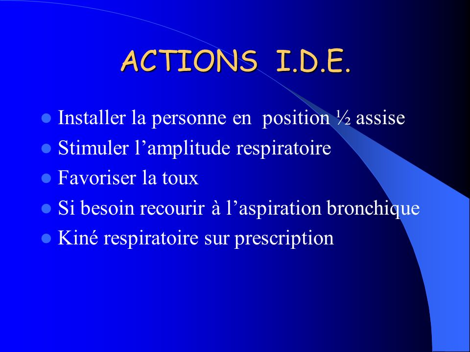 ACTIONS I.D.E. Installer la personne en position ½ assise