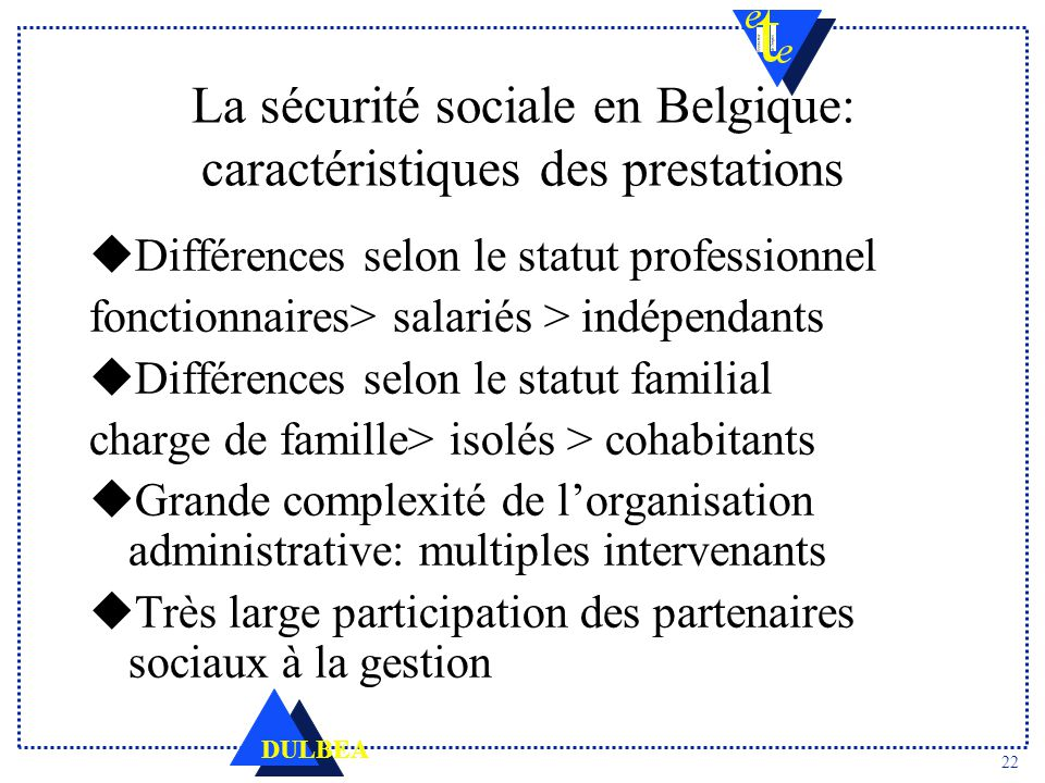 c696a09c6f2 22 La sécurité sociale en Belgique  caractéristiques des prestations.  Différences selon le statut professionnel fonctionnaires  salariés   ...