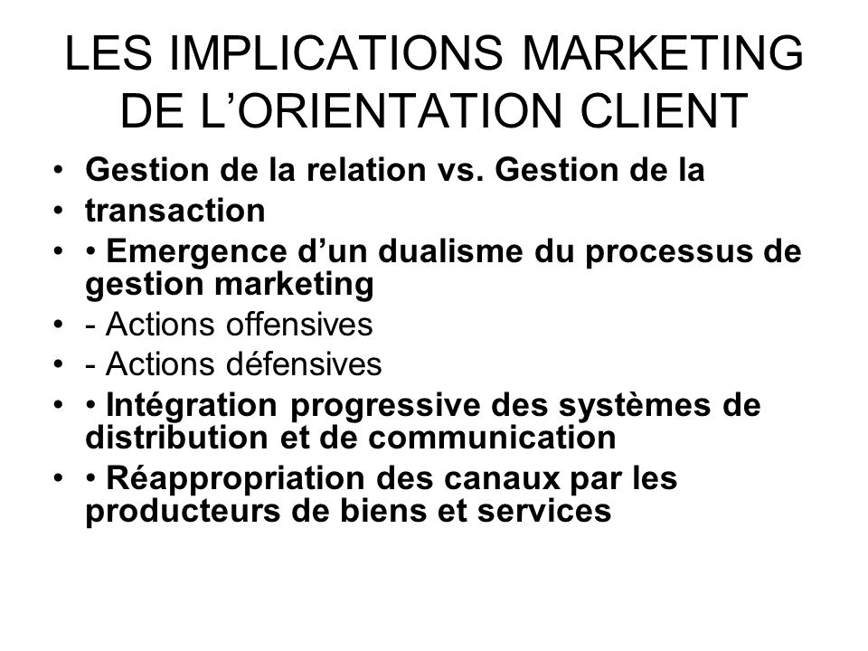 LES IMPLICATIONS MARKETING DE L'ORIENTATION CLIENT