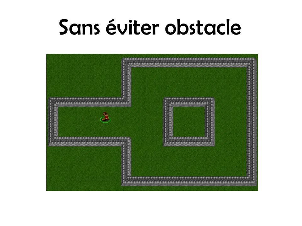 Sans éviter obstacle