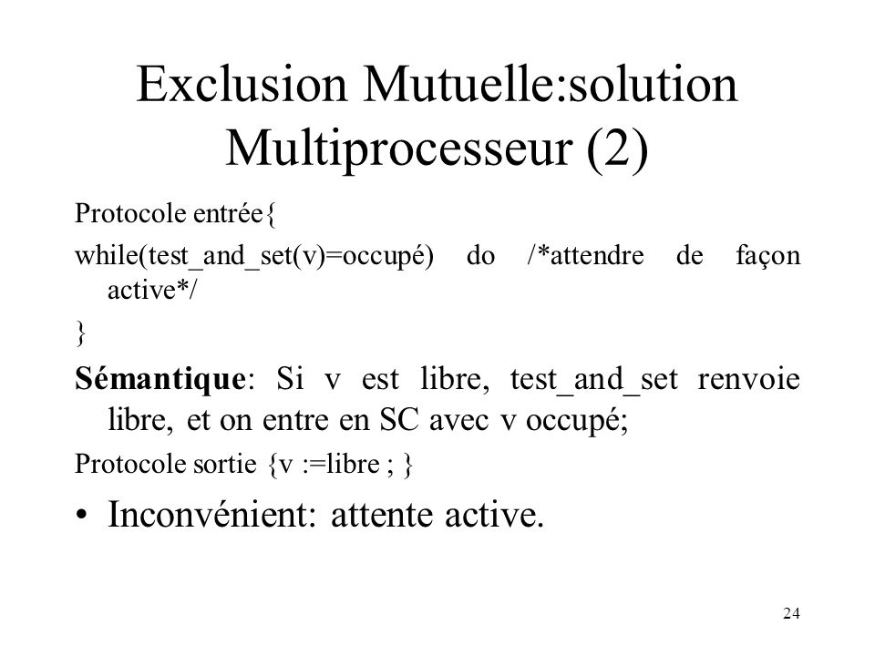 Exclusion Mutuelle:solution Multiprocesseur (2)
