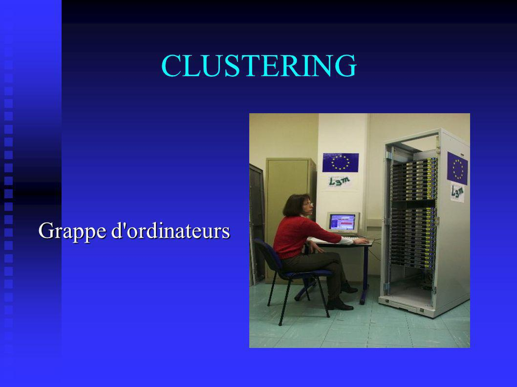 CLUSTERING Grappe d ordinateurs