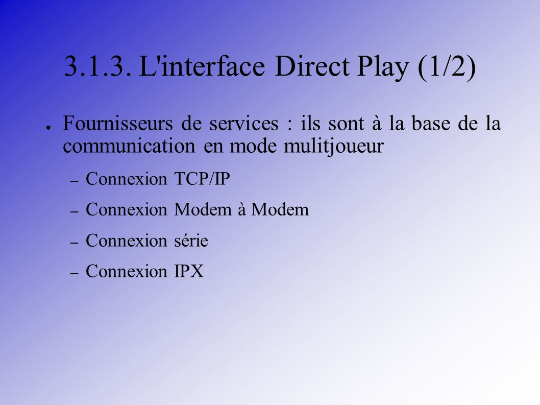 L interface Direct Play (1/2)
