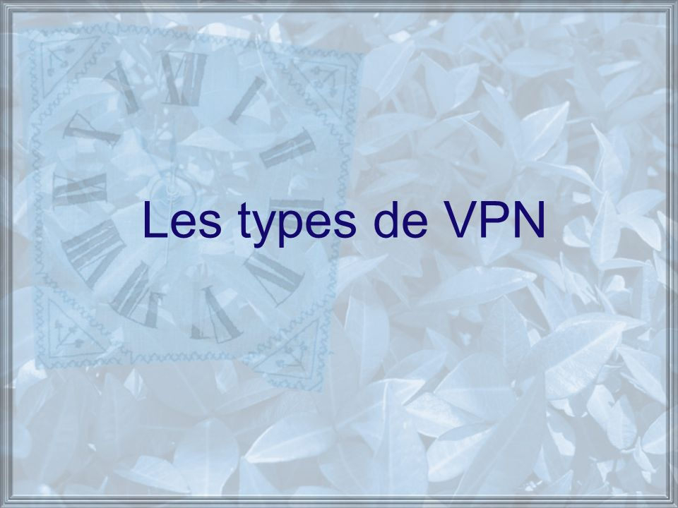 Les types de VPN