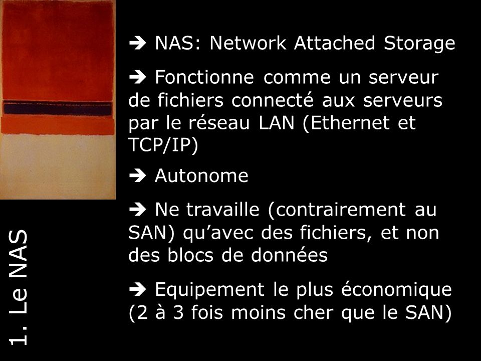 1. Le NAS  NAS: Network Attached Storage