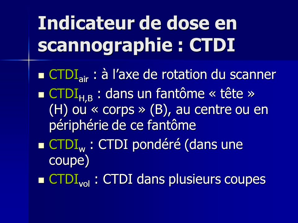 Indicateur de dose en scannographie : CTDI