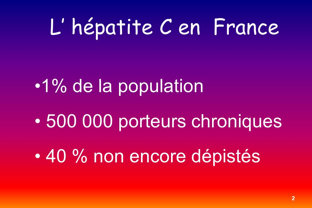 L' hépatite C en France 1% de la population