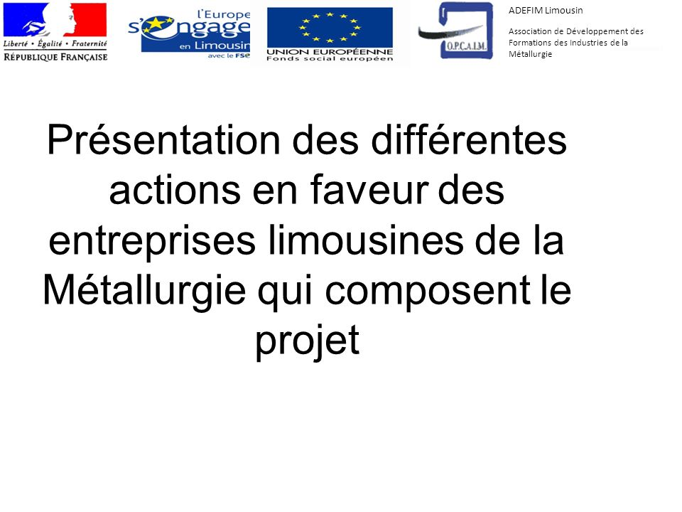 ADEFIM Limousin Association de Développement des Formations des Industries de la Métallurgie.