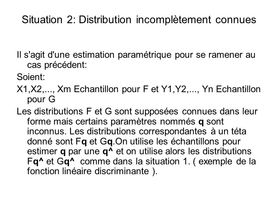 Situation 2: Distribution incomplètement connues