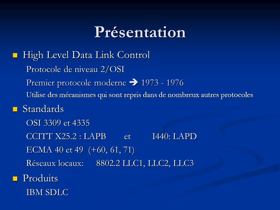 Présentation High Level Data Link Control Standards Produits