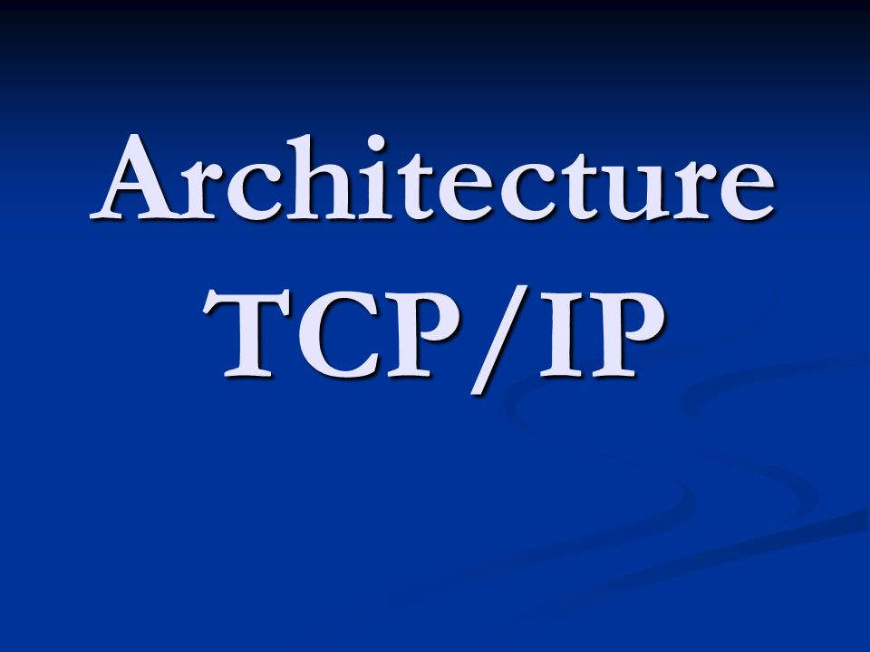 Architecture TCP/IP