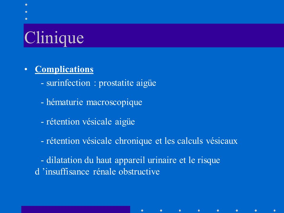 Clinique Complications - surinfection : prostatite aigüe