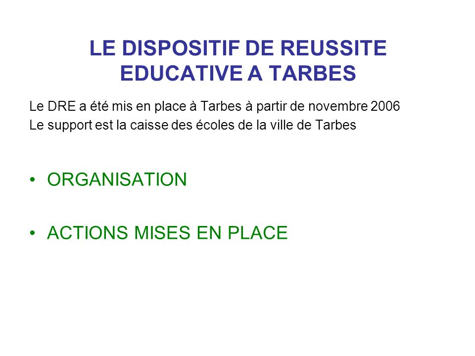 LE DISPOSITIF DE REUSSITE EDUCATIVE A TARBES