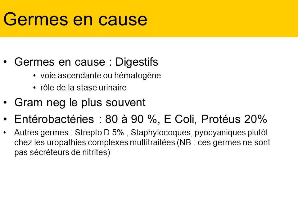 Germes en cause Germes en cause : Digestifs Gram neg le plus souvent