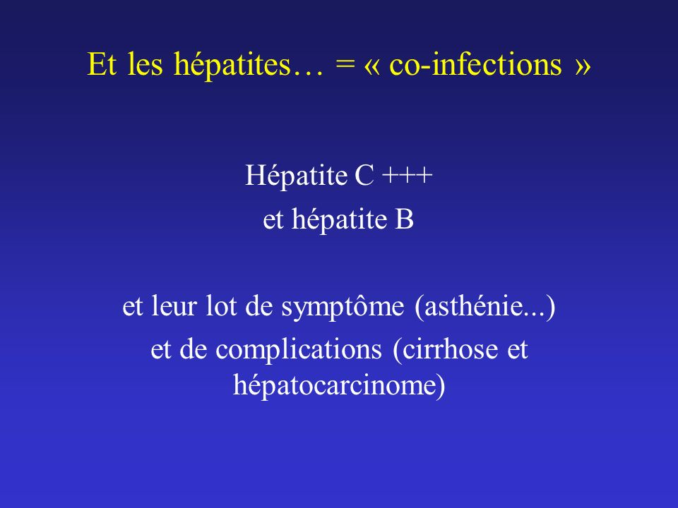 Et les hépatites… = « co-infections »