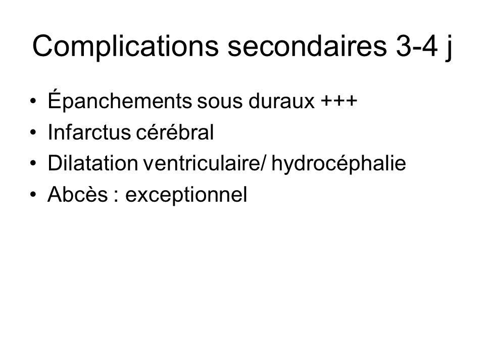 Complications secondaires 3-4 j