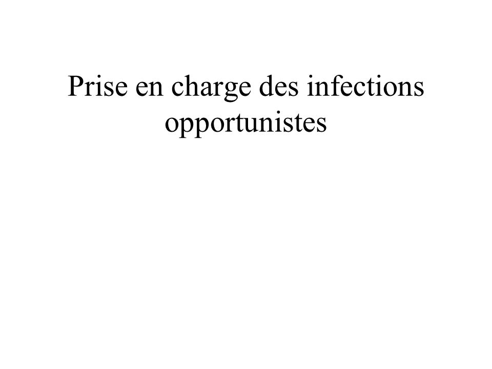 Prise en charge des infections opportunistes