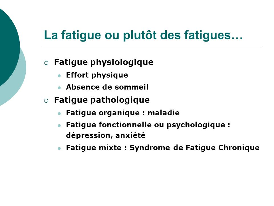 La fatigue ou plutôt des fatigues…