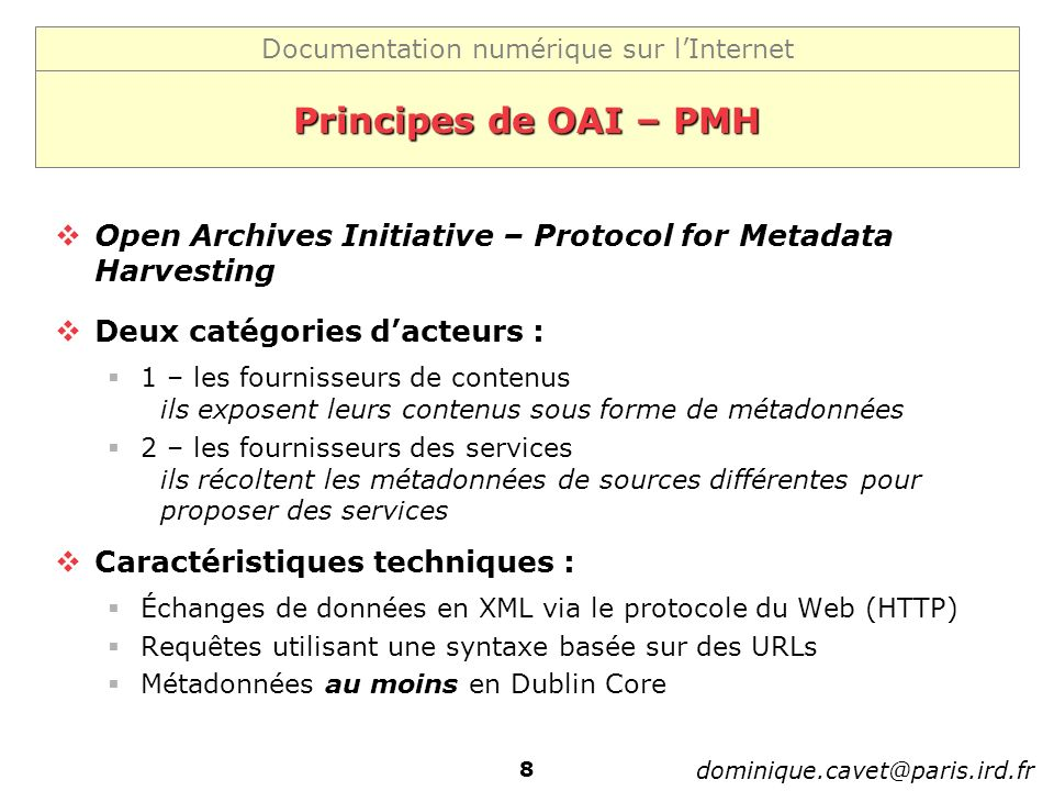 Principes de OAI – PMH Open Archives Initiative – Protocol for Metadata Harvesting. Deux catégories d'acteurs :