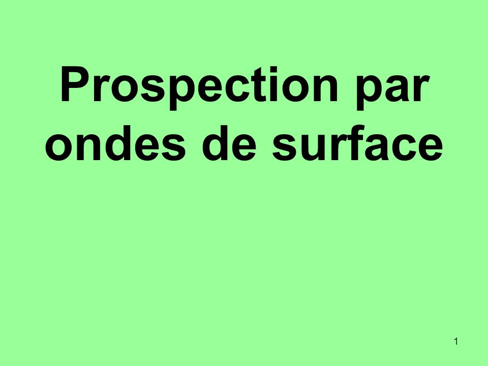 Prospection par ondes de surface