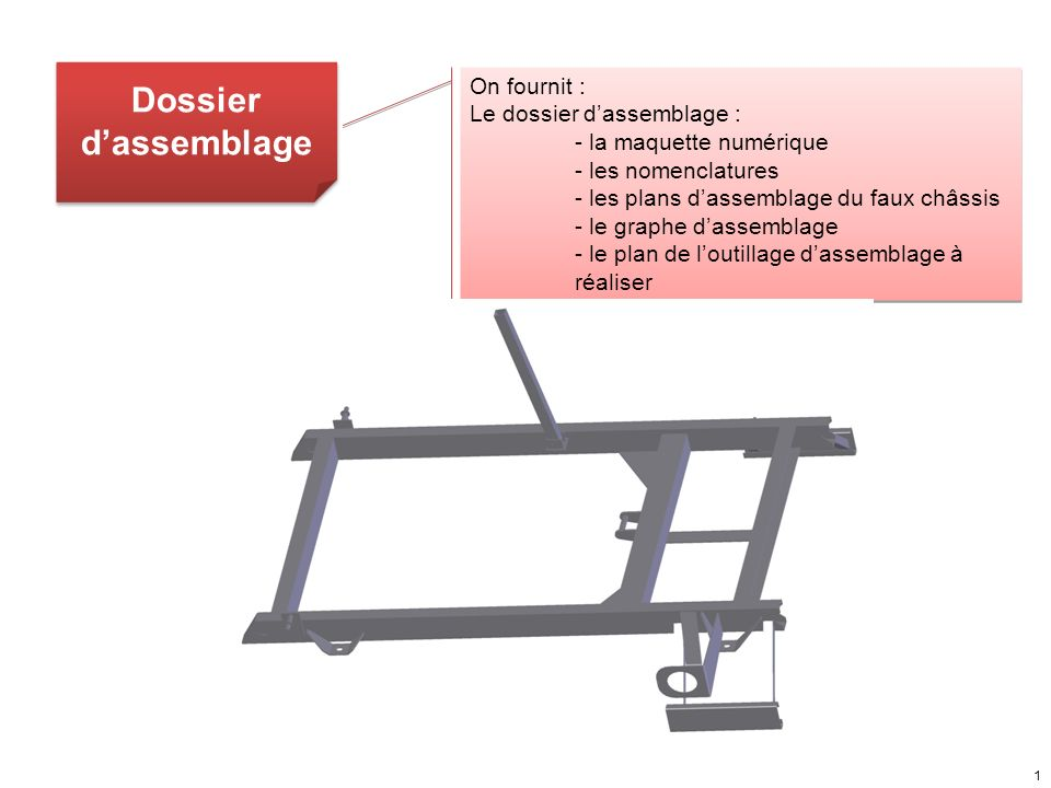 Dossier d'assemblage On fournit : Le dossier d'assemblage :