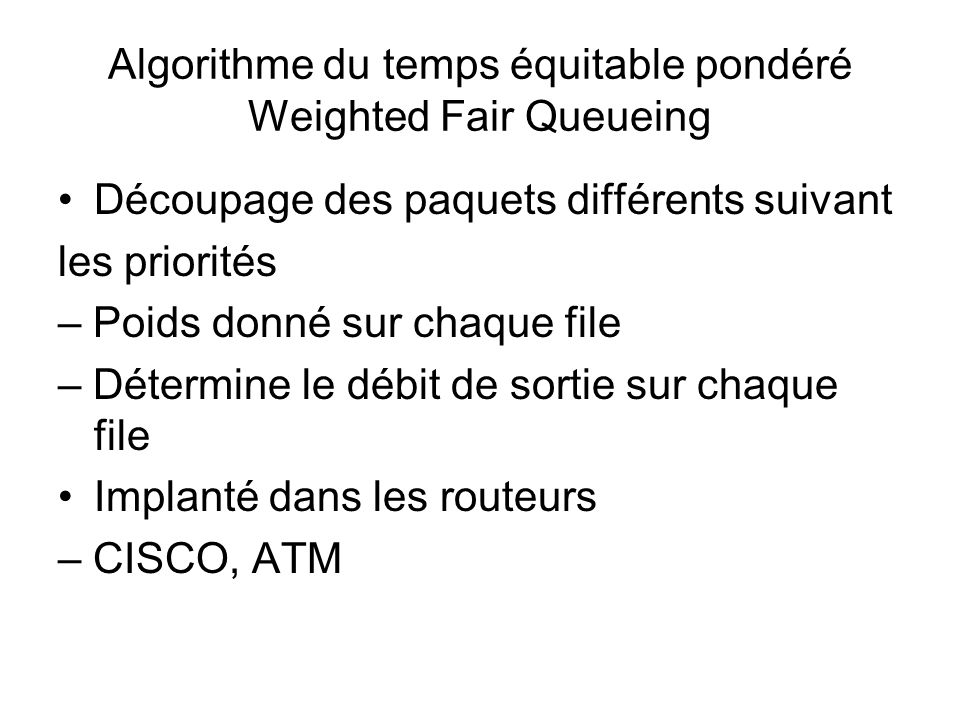 Algorithme du temps équitable pondéré Weighted Fair Queueing