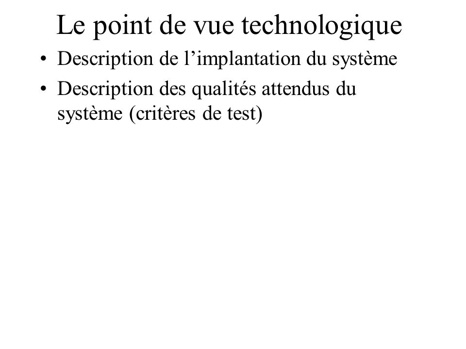 Le point de vue technologique