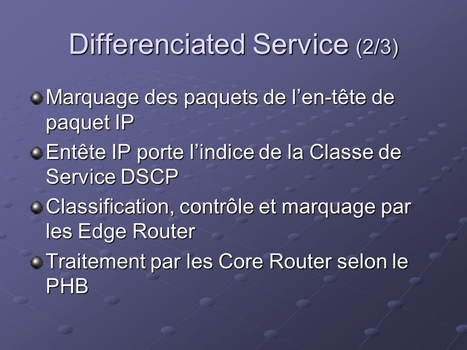 Differenciated Service (2/3)