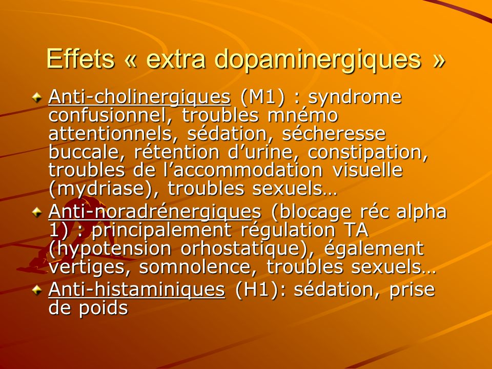 Effets « extra dopaminergiques »
