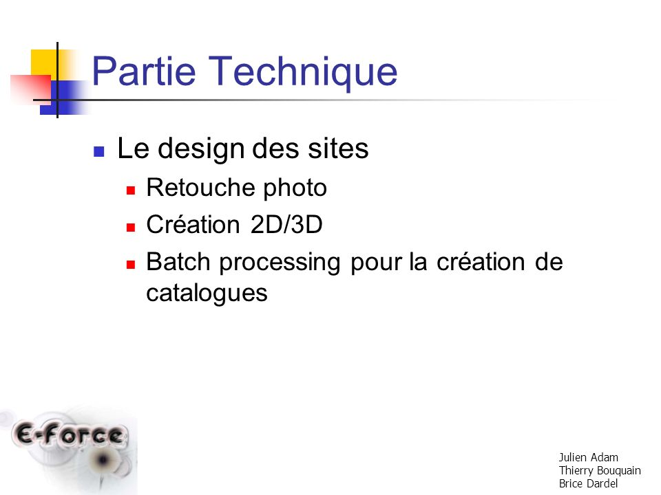 Partie Technique Le design des sites Retouche photo Création 2D/3D